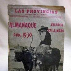 Libros antiguos: ALMANAQUE, LAS PROVINCIAS, 1930, VALENCIA EN LA MANO, VALENCIA EN LA MANO. Lote 51526649