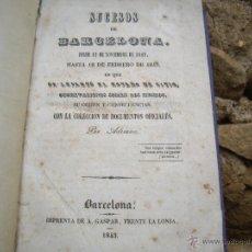 Libros antiguos: LUIS FERRER (ADRIANO): SUCESOS DE BARCELONA DESDE NOV. 1842 A FEBR.1943. IMPRENTA A.GASPAR 1843 RARO. Lote 51538143