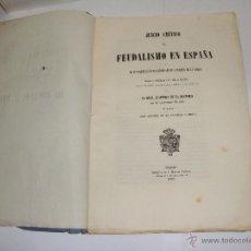 Libros antiguos: JUICIO CRÍTICO DEL FEUDALISMO EN ESPAÑA. MADRID, 1856. ANTONIO DE LA ESCOSURA Y HEVIA. Lote 51558238