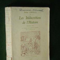 Libros antiguos: LES INDISCRETIONS DE L'HISTOIRE - DEUXIEME SERIE - DR. CABANES (EN FRANCES). Lote 51628880