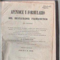Libros antiguos: APENDICE Y FORMULARIO DEL RESTAURADOR FARMACEUTICO POR R.RUIZ. MADRID 1851. IMP. MANUEL A.GIL. Lote 51658771