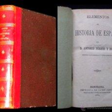 Libros antiguos: PCBROS - ELEMENTOS DE HISTORIA DE ESPAÑA - ANTONIO FORNÉS Y BON - IMPR. JAIME JEPÚS 1878. Lote 51690537