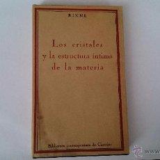 Libros antiguos: INTRODUCCIÓN AL ESTUDIO DE LOS CRISTALES Y LA ESTRUCTURA ÍNTIMA DE LA MATERIA - F. RINNE -CALPE 1923. Lote 53218883