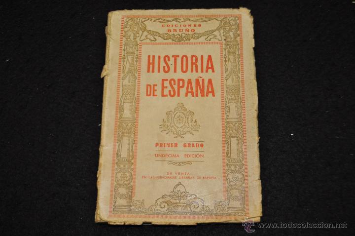 HISTORIA DE ESPAÑA - PRIMER GRADO - EDICIONES BRUNO - (Libros Antiguos, Raros y Curiosos - Historia - Otros)