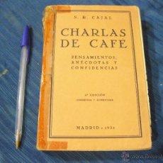 Libros antiguos: CHARLAS DE CAFE. SANTIAGO RAMON Y CAJAL. 1932. Lote 51704407