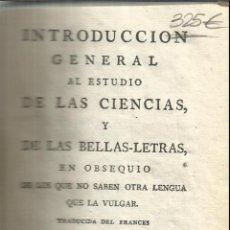 Libros antiguos: INTRODUCCIÓN AL ESTUDIO DE LAS CIENCIAS Y LAS BELLAS-LETRAS.ANTONIO ROBLES.VDA.DE IBARRA.MADRID.1790. Lote 51726278