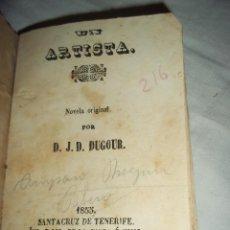 Libros antiguos: JOSÉ DESIRÉ DUGOUR UN ARTISTA TENERIFE CANARIAS. 1855. Lote 51730355