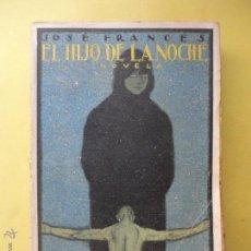 Livres anciens: EL HIJO DE LA NOCHE. JOSÉ FRANCÉS.. Lote 51766186