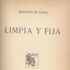Libros antiguos: MARIANO CÁVIA. LIMPIA Y FIJA. MADRID, 1922. FS. Lote 51693176