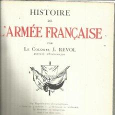 Libros antiguos: HISTOIRE DE L'ARMÉE FRANCAISE. J. REVOL. LIBRAIRIE LAROUSSE. PARÍS. 1929. Lote 51796642