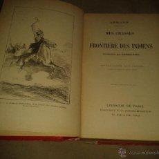 Libros antiguos: MES CHASSES A LA FRONTIERE DES INDIENS .ARMAND .. Lote 51797704