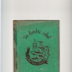 Libros antiguos: UN HOMBRE CABAL RAFAEL PÉREZ Y PÉREZ EDITORIAL JUVENTUD PRIMERA EDICIÓN 1935. Lote 51799383