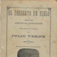 Libros antiguos: JULIO VERNE - EL DESIERTO DE HIELO - 2ª PARTE - EDIT.SAENZ DE JUBERA. Lote 51814724