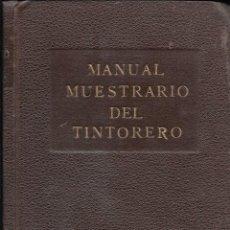 Libros antiguos: MANUAL MUESTRARIO DEL TINTORERO. BARCELONA. 1926. OBSEQUIO DE IBÉRICA DE INDUSTRIAS QUÍMICAS S.A.E. Lote 51820304