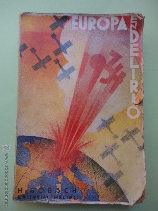 EUROPA EN DELIRIO 1934. HANNS GOBSCH. (Libros Antiguos, Raros y Curiosos - Historia - Otros)