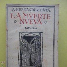 Libros antiguos: LA MUERTE NUEVA. HERNÁNDEZ CATA.. Lote 51881075