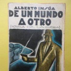 Libros antiguos: DE UN MUNDO A OTRO. ALBERTO INSÚA. AÑO 1930. Lote 51927137