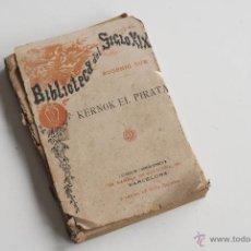 Libros antiguos: BIBLIOTECA DEL SIGLO XIX - KERNOK EL PIRATA POR EUGENIO SUE. Lote 51952946