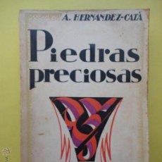 Libros antiguos: PIEDRAS PRECIOSAS. A. HERNÁNDEZ CATÁ. Lote 51962538