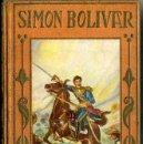 Libros antiguos: SIMON BOLIVAR (1928) ARALUCE. Lote 144418165