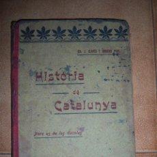 Libros antiguos: HISTORIA DE CATALUNYA - MOSSÈN JOAN CLAPÉS Y CORBERA - ANY 1908. Lote 51999863