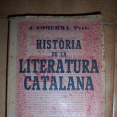 Libros antiguos: HISTORIA DE LA LITERATURA CATALANA - JOSEP COMERMA - ANY 1923. Lote 51999897