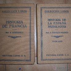 Libros antiguos: HISTORIA DE LA ESPAÑA MUSULMANAPROF. A. GONZALEZ PALENCIA / HISTORIA DE FRANCIA PROF. R. STERNFELD. Lote 51999952