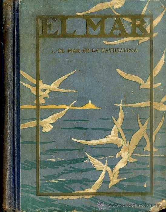 CAPITÁN ARGÜELLO : EL MAR EN LA NATURALEZA (SEIX BARRAL. 1928) (Libros Antiguos, Raros y Curiosos - Literatura Infantil y Juvenil - Otros)