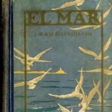 Libros antiguos: CAPITÁN ARGÜELLO : EL MAR EN LA NATURALEZA (SEIX BARRAL. 1928). Lote 52009324