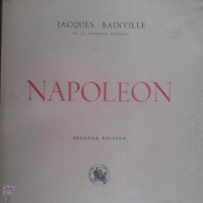 Libros antiguos: NAPOLEON - JACQUES BAINVILLE - 1952. Lote 52011316