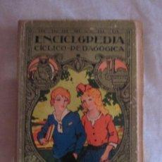 Libros antiguos: ENCICLOPEDIA CÍCLICO-PEDAGÓGICA . AÑO 1935. Lote 52019082