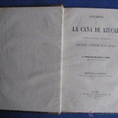 Libros antiguos: CULTIVO DE LA CAÑA DE AZÚCAR Y DEMÁS PLANTAS SACARINAS... BALAGUER Y PRIMO, F.1883. AGRICULTURA. Lote 52022603