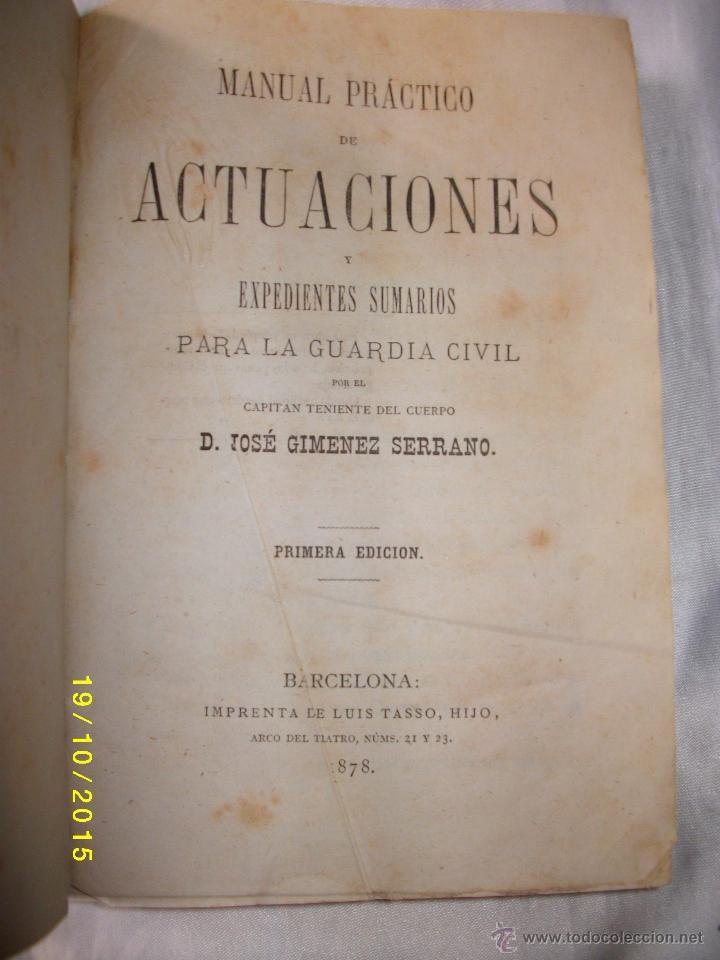 MANUAL PRACTICO DE ACTUACIONES Y EXPEDIENTES SUMARIOS PARA LA GUARDIA CIVIL 1878 (Libros Antiguos, Raros y Curiosos - Ciencias, Manuales y Oficios - Otros)