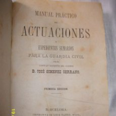 Libros antiguos: MANUAL PRACTICO DE ACTUACIONES Y EXPEDIENTES SUMARIOS PARA LA GUARDIA CIVIL 1878. Lote 52032347