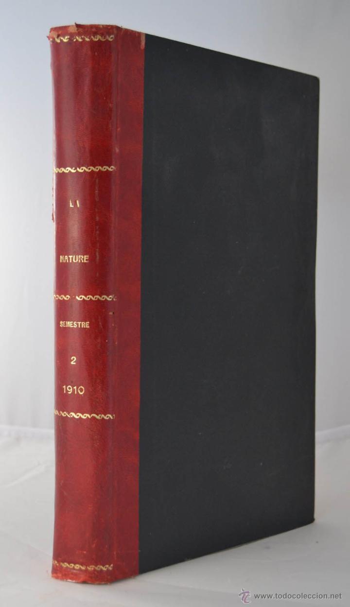 LA NATURE REVUE DES SCIENCES AÑO 1910 REVISTA DEDICADA A TODAS LAS CIENCIAS * GRABADOS (Libros Antiguos, Raros y Curiosos - Ciencias, Manuales y Oficios - Otros)
