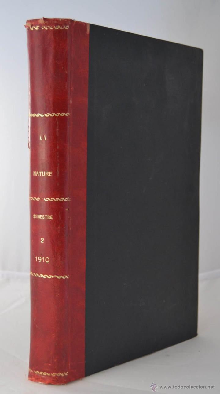Libros antiguos: LA NATURE REVUE DES SCIENCES AÑO 1910 REVISTA DEDICADA A TODAS LAS CIENCIAS * GRABADOS - Foto 2 - 52067294