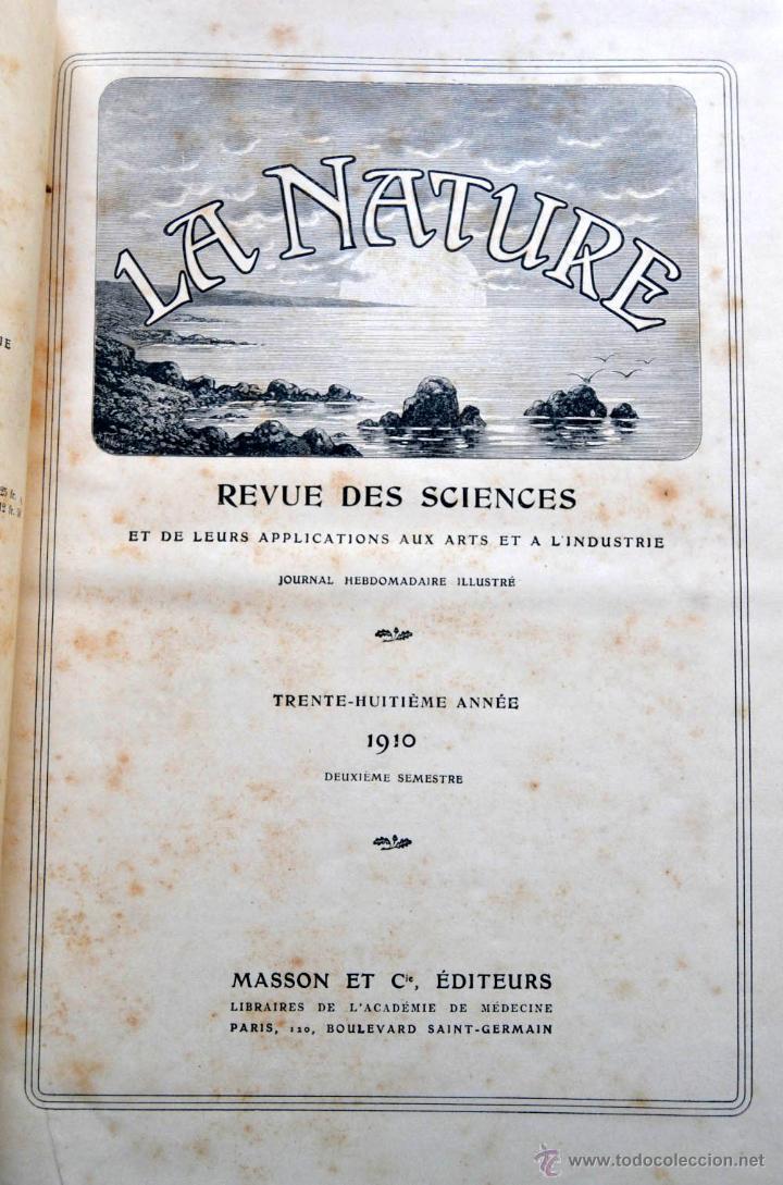 Libros antiguos: LA NATURE REVUE DES SCIENCES AÑO 1910 REVISTA DEDICADA A TODAS LAS CIENCIAS * GRABADOS - Foto 3 - 52067294