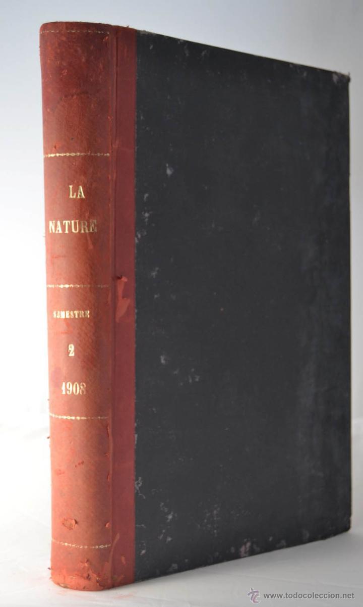 LA NATURE REVUE DES SCIENCES AÑO 1908 REVISTA DEDICADA A TODAS LAS CIENCIAS * GRABADOS (Libros Antiguos, Raros y Curiosos - Ciencias, Manuales y Oficios - Otros)