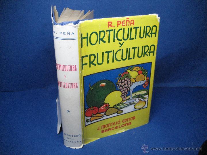 HORTICULTURA Y FRUTICULTURA. ROGELIO PEÑA. 1934 (Libros Antiguos, Raros y Curiosos - Cocina y Gastronomía)