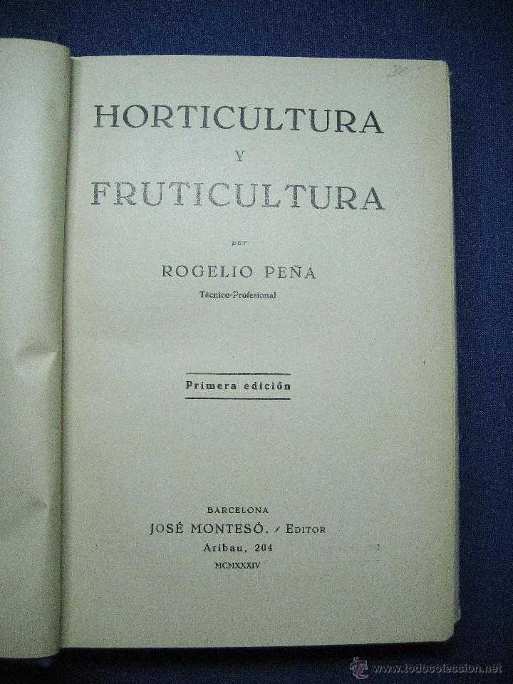 Libros antiguos: Horticultura y fruticultura. Rogelio Peña. 1934 - Foto 2 - 52146014