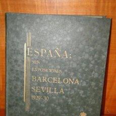 Libros antiguos: ESPAÑA: SUS EXPOSICIONES, BARCELONA. SEVILLA (1929-1930).. Lote 52159090