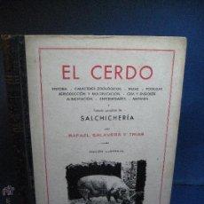 Libros antiguos: EL CERDO : HISTORIA, CARACTERES ZOOLÓGICOS, RAZAS… SALAVERA Y TRÍAS. 1943. Lote 52165911