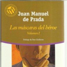 Libros antiguos: LAS MÁSCARAS DEL HOMBRE. VOLUMEN I. JUAN MANUEL DE PRADA. EDITORIAL PLANETA. BARCELONA. 2001. Lote 52168750