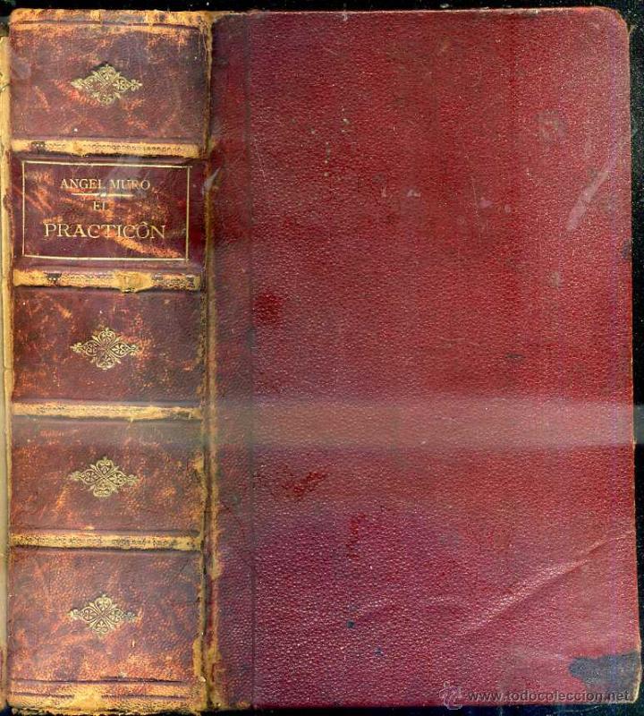 ANGEL MURO . EL PRACTICÓN - TRATADO COMPLETO DE COCINA (GUIJARRO, 1897) (Libros Antiguos, Raros y Curiosos - Cocina y Gastronomía)