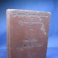 Libros antiguos: CONSERVAS ALIMENTICIAS, VERSIÓN ESPAÑOLA POR FILIBERTO SORIA Y SÁNCHEZ. [C.1910]. Lote 52280963