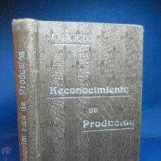 Libros antiguos: RECONOCIMIENTO DE PRODUCTOS. P. GALDEANO. 1910. Lote 52281889