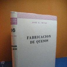 Libros antiguos: FABRICACIÓN DE QUESOS. JOSÉ G. RIVAS 1943. Lote 52282024