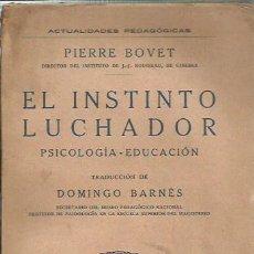 Libros antiguos: 0019102 EL INSTINTO LUCHADOR PSICOLOGÍA - EDUCACIÓN / PIERRE BOVET. Lote 52284599
