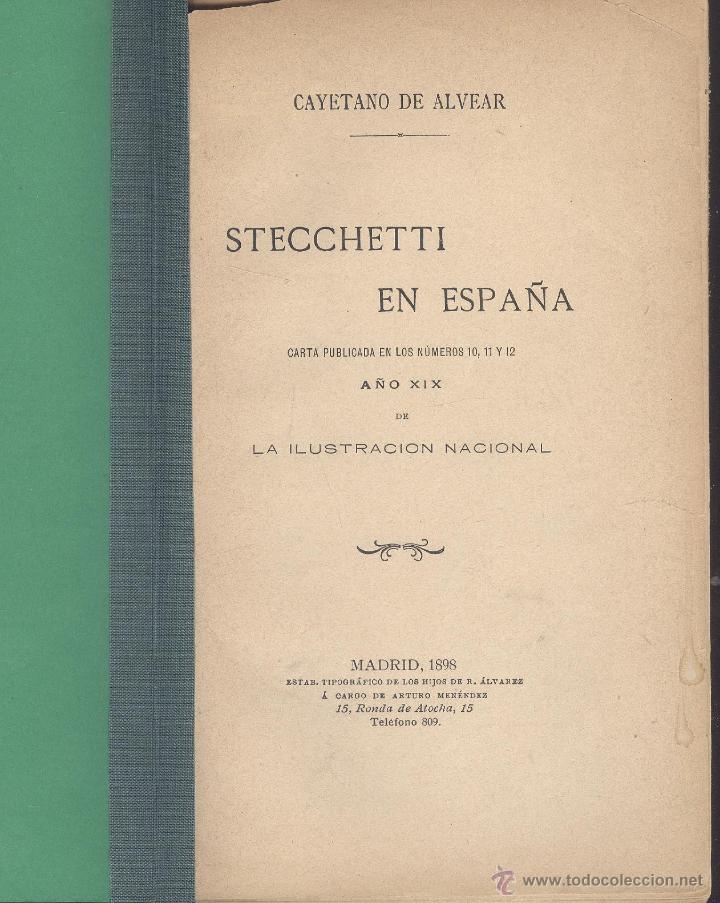 CAYETANO DE ALVEAR. STECHETTI EN ESPAÑA. MADRID, 1898. FS (Libros Antiguos, Raros y Curiosos - Literatura - Otros)