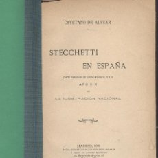 Libros antiguos: CAYETANO DE ALVEAR. STECHETTI EN ESPAÑA. MADRID, 1898. FS. Lote 52136034